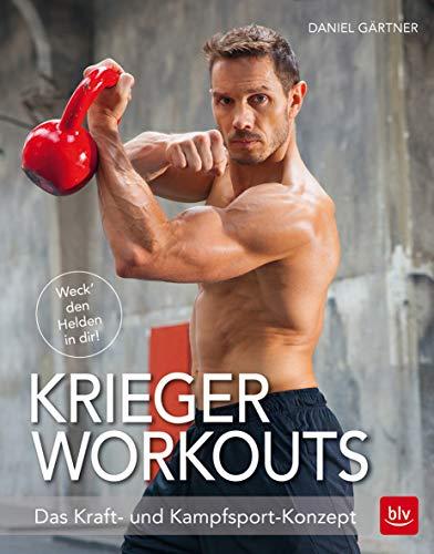 Krieger Workouts: Das Kraft- und Kampfsport-Konzept (BLV) -