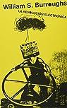 La revolución electrónica par William S. Burroughs