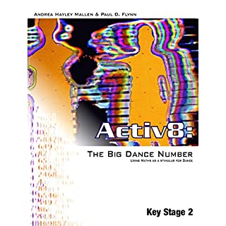Activ8: The Big Dance Number: Using Maths as a Stimulus for Dance