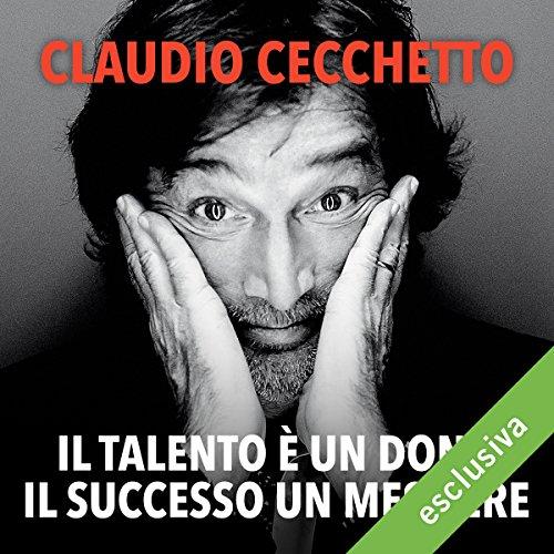 Il talento è un dono, il successo un mestiere  Audiolibri