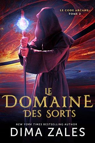 Le code Arcane - Tome 2 - Le Domaine des Sorts - Dima Zales & Anna Zaires