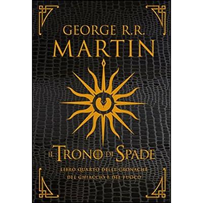 Il Trono Di Spade. Libro Quarto Delle Cronache Del Ghiaccio E Del Fuoco. Ediz. Speciale: 4