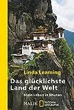 Das glücklichste Land der Welt: Mein Leben in Bhutan (National Geographic Taschenbuch, Band 40472)