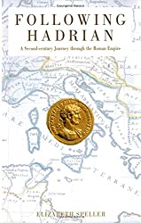 Following Hadrian a Second Century Journey Through the Roman