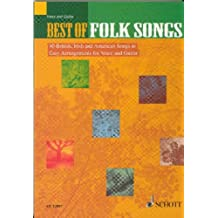 Best of Folk Songs: 40 britische, irische und amerikanische Lieder in leichter Bearbeitung. Gesang und Gitarre. Melodie-Ausgabe (mit Akkorden).: 40 ... for Voice and Guitar (Schott Best Of)