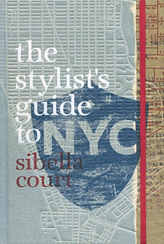 The Stylist's Guide to NYC por Sibella Court
