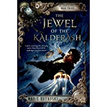 The Jewel of the Kalderash: The Kronos Chronicles: Book III by Marie Rutkoski (2013-11-12)