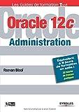 Oracle 12C administration : Equivalent à 8 jours de formation en salle ! 30 heures de travaux pratiques...