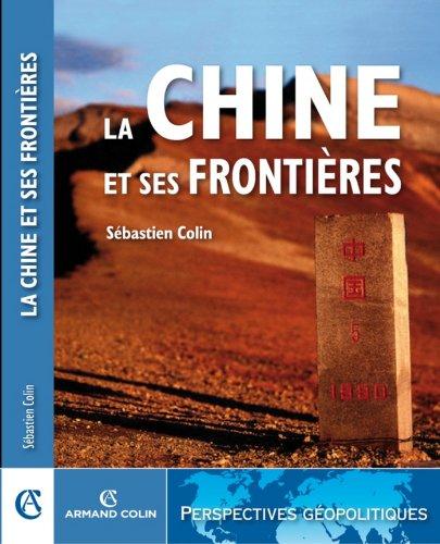 La Chine et ses frontières (Géopolitique) (French Edition)