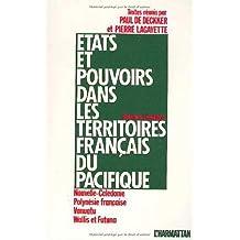 Etats et pouvoirs dans les territoires français du Pacifique : Nouvelle-Calédonie, Polynésie française, Vanuatu, Wallis et Futuna - Schémas d'évolution