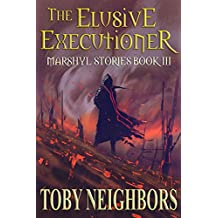 The Elusive Executioner (Marshyl Stories Book 3)