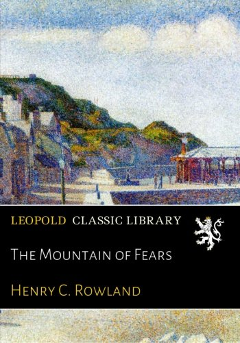 The Mountain of Fears por Henry C. Rowland