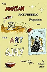 The Martian Rice Pudding Programme and The Art of Why