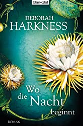 Wo die Nacht beginnt: Roman (Diana & Matthew Trilogie 2) (German Edition)