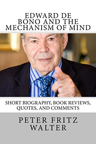 Edward de Bono and the Mechanism of Mind: Short Bio, Book Reviews, and Quotes (Great Minds Series 5) (English Edition) (Tank Sirius)