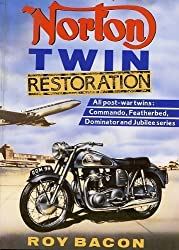 Norton Twin Restoration: All Post-war Twins:Commando, Featherbed, Dominator and Jubilee Series