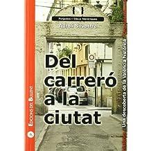 Del carreró a la ciutat: Una descoberta de la València històrica (Claus per a entendre el món)