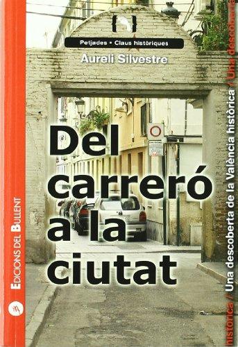 Del carreró a la ciutat: Una descoberta de la València històrica (Claus per a entendre el món) por Aurelio Silvestre Romero