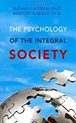 The Psychology of the Integral Society by Michael Laitman (2011-10-16)