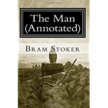 The Man (Annotated) by Bram Stoker (2014-07-29)
