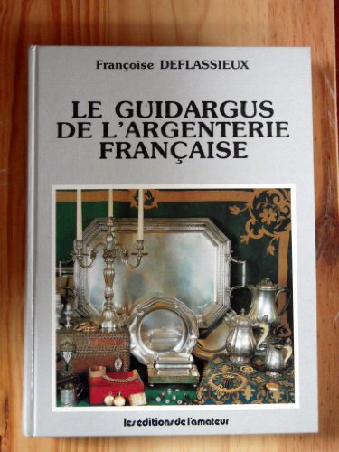 Le Guidargus de l'argenterie franaise