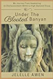 Under The Bloated Banyan: My Journey from Awakening to Disillusionment Within a High-Demand Group