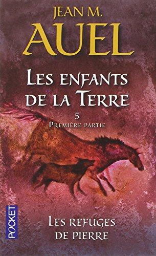 Les Enfants de la terre, tome 5 : Les Refuges de pierres, volume 1 par Jean M. Auel