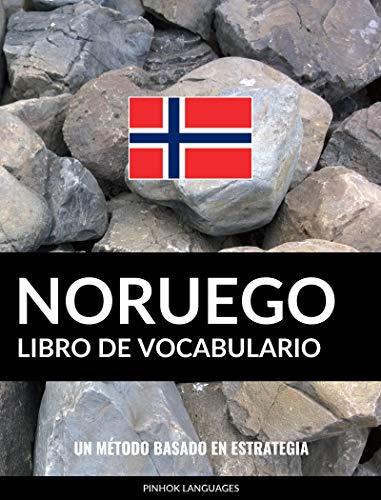 Libro de Vocabulario Noruego: Un Método Basado en Estrategia por Pinhok Languages