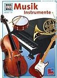 Was ist was, Band 116: Musikinstrumente - Frank P. Bär