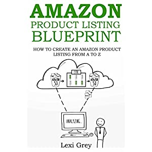AMAZON PRODUCT LISTING BLUEPRINT: HOW TO CREATE AN AMAZON PRODUCT LISTING FROM A TO Z (English Edition)