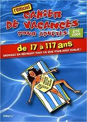 Cahier de vacances pour adultes été 2008