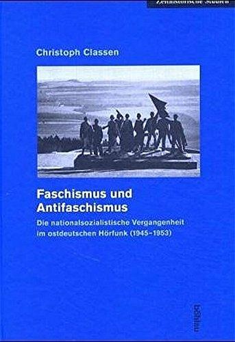 Faschismus und Antifaschismus (Zeithistorische Studien, Band 27)