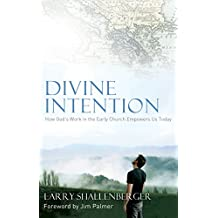 Divine Intention: How God's Work in the Early Church Empowers Us Today