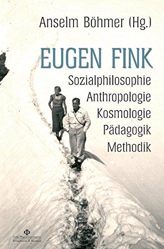 eugen-fink-sozialphilosophie-anthropologie-kosmologie-padagogik-methodik