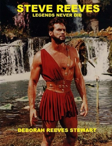Steve Reeves Legends Never Die