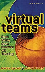 Virtual Teams : People Working Across Boundaries with Technology