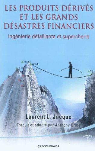 Les produits dérivés et les grands désastres financiers par Laurent L. Jacque