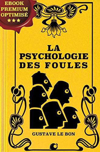 La psychologie des foules par Gustave le Bon