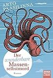 'Der wunderbare Massenselbstmord: Roman' von Arto Paasilinna
