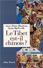 Le Tibet est-il chinois ? de Anne-Marie Blondeau