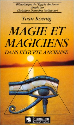 Magie et magiciens dans l'Égypte ancienne