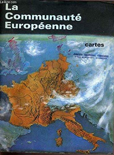 LA COMMUNAUTE EUROPEENNE - CARTES / Liste des cartes: 1. regions et unites administratives 2.densité de la population 3. agriculture I: utilisation du sol et cultures principales 4. agriculture II: elevage et peche 5. energie 6. l'industrie nucleaire.. par COLLECTIF