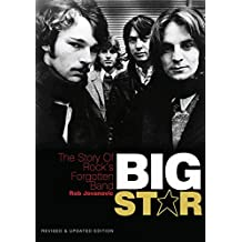 Big Star: The Story of Rock's Forgotten Band: Revised & Updated Edition