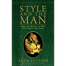 Style and the Man: How and Where to Buy Fine Mens' Clothes