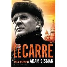 John le Carré: The Biography by Adam Sisman (2015-10-19)