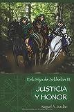 Erik, hijo de Árkhelan: Justicia y honor
