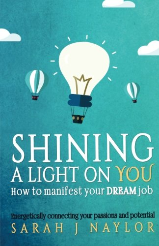 Shining a Light on You: How to manifest your dream job