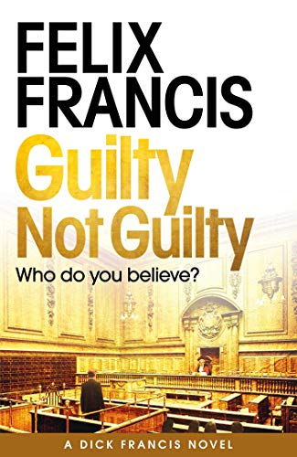 Guilty Not Guilty by [Francis, Felix]