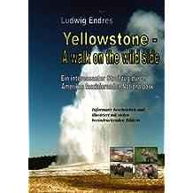 Yellowstone -- A walk on the wild side - deutsch