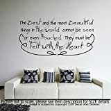 'The Best and the most Beautiful things in the world cannot be'- Citation inspirante...